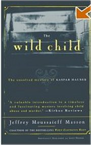 the history of feral children in savage girls and wild boys by michael newton A compelling history of extraordinary children - brought up by animals, growing up alone in the wilderness, or locked for long years in solitary confinement wild or feral children have fascinated us down the centuries, and continue to do so today.